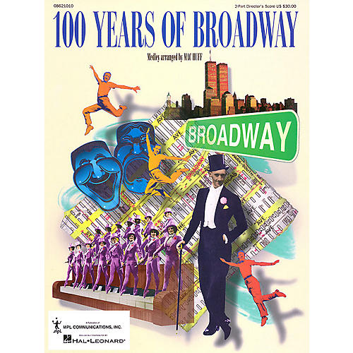 Hal Leonard 100 Years of Broadway (Medley) 2-Part Score arranged by Mac Huff