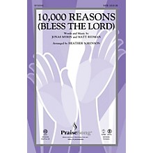 PraiseSong 10,000 Reasons (Bless the Lord) SATB by Matt Redman arranged by Heather Sorenson