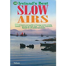 Waltons 110 Ireland's Best Slow Airs Waltons Irish Music Books Series Softcover