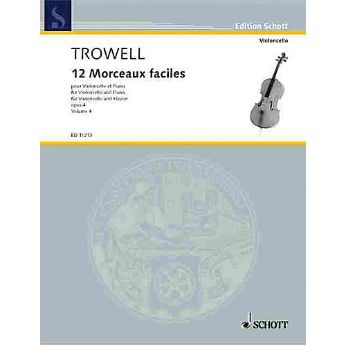 Schott 12 Easy Pieces, Op. 4 (Book 4 Violoncello and Piano) Schott Series Composed by Arnold Trowell-thumbnail