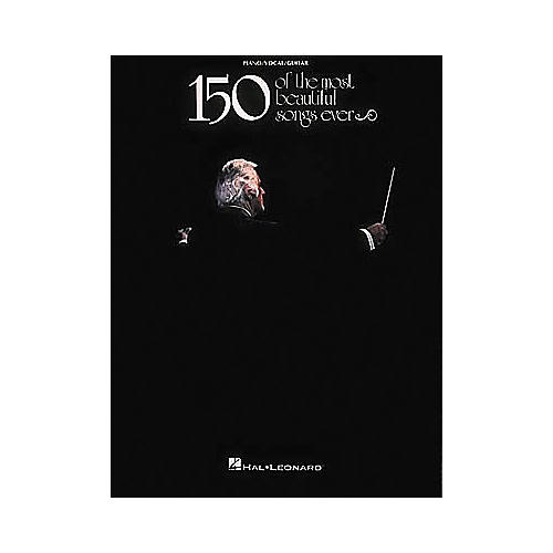 Hal Leonard 150 Of The Most Beautiful Songs Ever