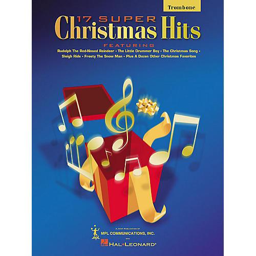 Hal Leonard 17 Super Christmas Hits (Trombone) Chart Series Performed by Various