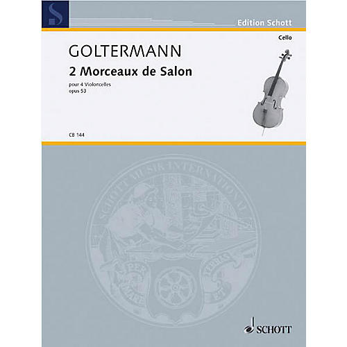 Schott 2 Morceaux de Salon, Op. 53 (4 Cellos) Schott Series Composed by Georg Goltermann