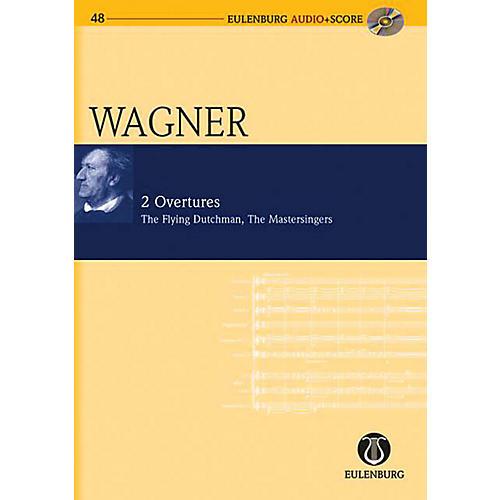Eulenburg 2 Overtures WWV 63/WWV 96: The Flying Dutchman and Die Meistersinger Eulenberg Audio plus Score by Wagner