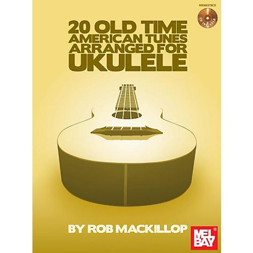 Mel Bay 20 Old-Time American Tunes Arranged for Ukulele Book/Cd Set
