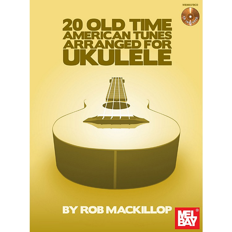 Mel Bay 20 Old-Time American Tunes Arranged for Ukulele Book/Cd Set