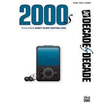 Alfred 2000s (Decade by Decade Series) Piano/Vocal/Guitar Songbook Series Softcover Performed by Various