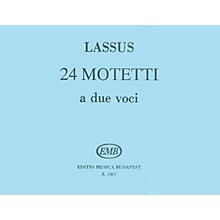 Editio Musica Budapest 24 Two-part Motets Latin 2 Part EMB Series by Orlando di Lasso