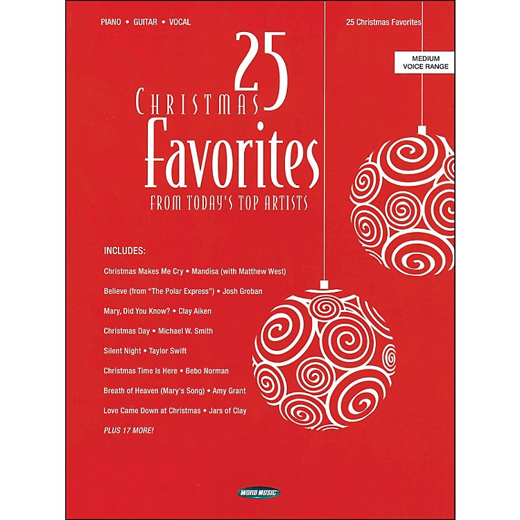 Word Music 25 Christmas Favorites From Today's Top Artists In Medium Voice Range arranged for piano, vocal, and guitar (P/V/G)