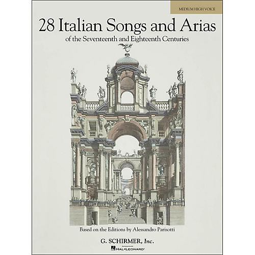 G. Schirmer 28 Italian Songs & Arias Of The 17th And 18th Centuries for Medium High Voice