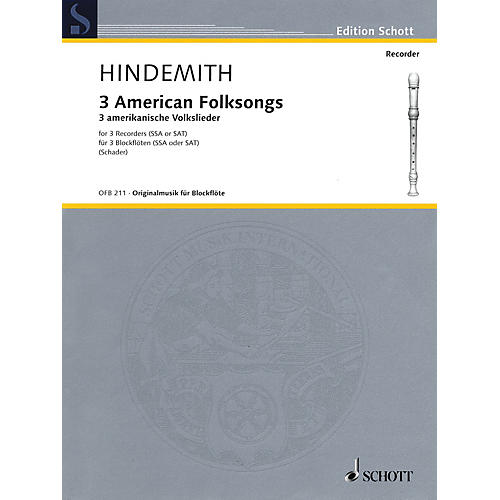 Schott 3 American Folksongs (Three Recorders Score and Parts) Woodwind Ensemble Series by Paul Hindemith-thumbnail