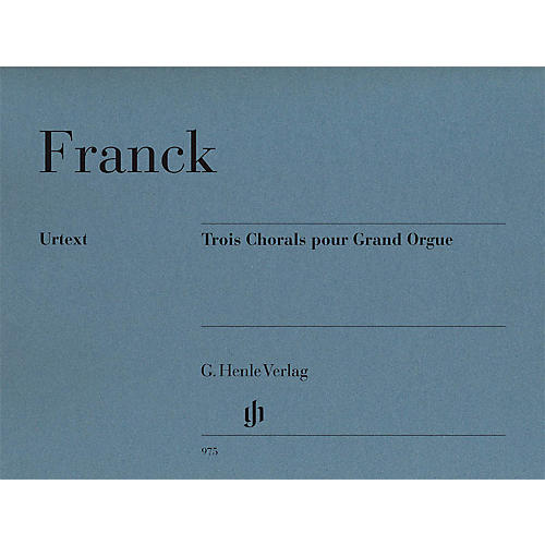 G. Henle Verlag 3 Chorals pour Grand Orgue Henle Music Folios Series Softcover