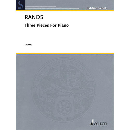 3 Pieces for Piano Schott Series Composed by Bernard Rands