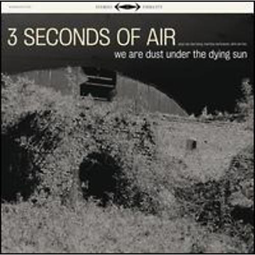 Alliance 3 Seconds of Air - We Are Dust Under the