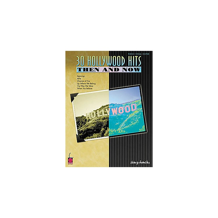 Cherry Lane30 Hollywood Hits Then and Now Piano, Vocal, Guitar Songbook