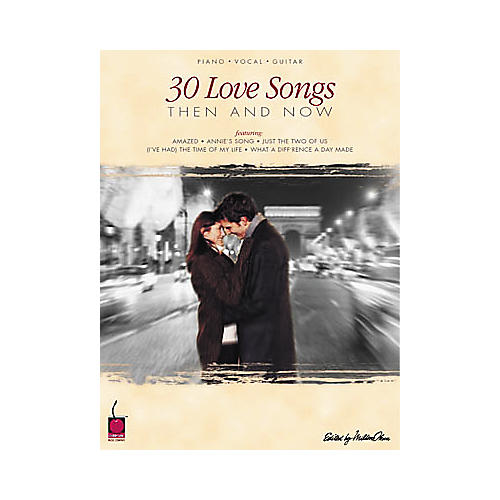 Cherry Lane 30 Love Songs Then and Now Piano, Vocal, Guitar Songbook