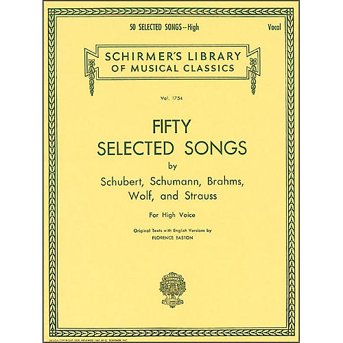 G. Schirmer 50 Selected Songs By Schubert, Schumann, Brahms, And Strauss for High Voice