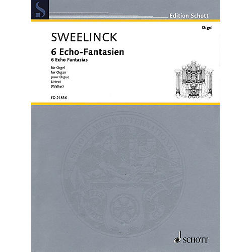 Schott 6 Echo Fantasias (Urtext Edition for Organ) Schott Series Softcover