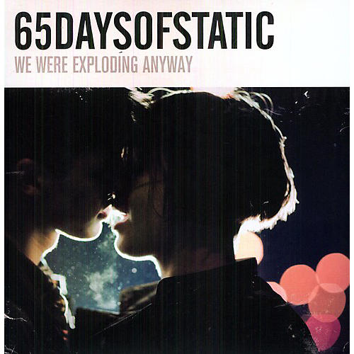 Alliance 65daysofstatic - We Were Exploding Anyway