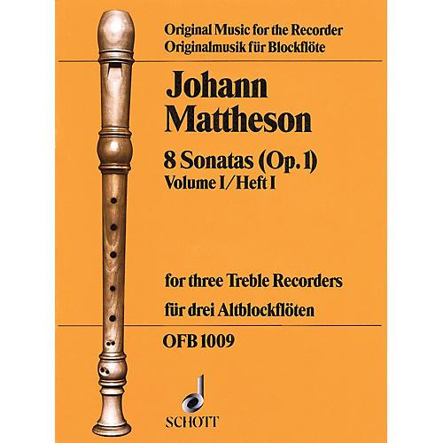 Schott 8 Sonatas, Op. 1, Volume 1 (for 3 Treble Recorders) Schott Series by Johann Mattheson