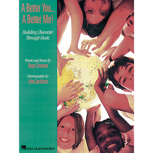 Hal Leonard A Better You...A Better Me! - Building Character Through Music (Musical) TEACHER ED by Roger Emerson
