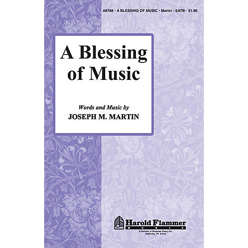 Shawnee Press A Blessing of Music SATB composed by Joseph M. Martin