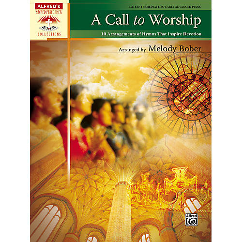 Alfred A Call to Worship Late Intermediate/Early Advanced Piano