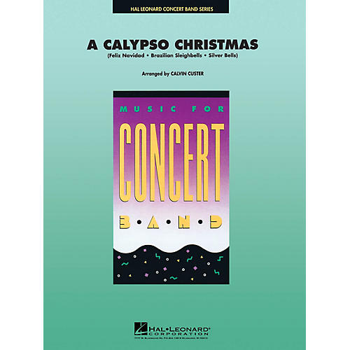 Hal Leonard A Calypso Christmas Concert Band Level 4 Arranged by Calvin Custer-thumbnail