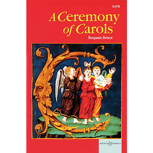 Boosey and Hawkes A Ceremony of Carols op. 28 (1942, rev. 1943) SATB and Harp or Piano SATB composed by Benjamin Britten