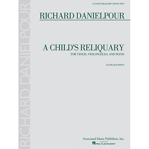 Associated A Child's Reliquary (Score and Parts) Ensemble Series Softcover Composed by Richard Danielpour