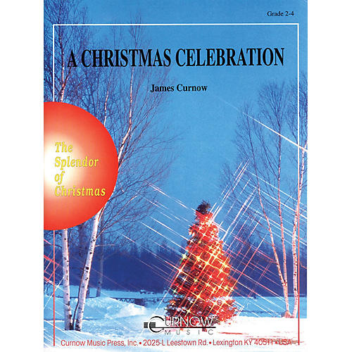Curnow Music A Christmas Celebration (Grade 2 to 3 - Score and Parts) Concert Band Level 2-3 Arranged by James Curnow-thumbnail