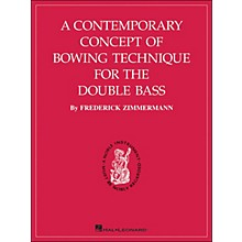 Hal Leonard A Contemporary Concept Of Bowing Technique for The Double Bass