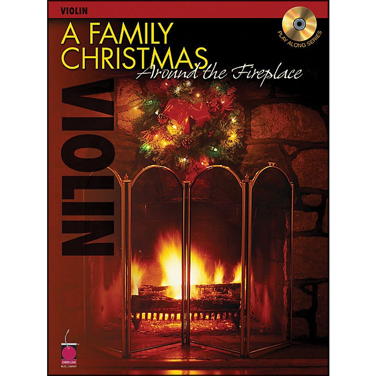 Cherry Lane A Family Christmas Around The Fireplace for Violin Book/CD