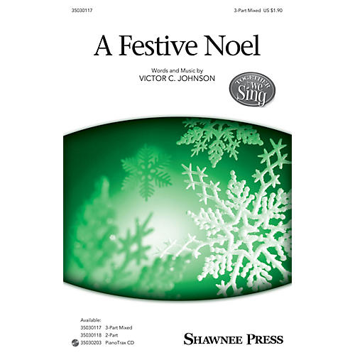 Shawnee Press A Festive Noel (Together We Sing Series) 3-Part Mixed composed by Victor C. Johnson-thumbnail