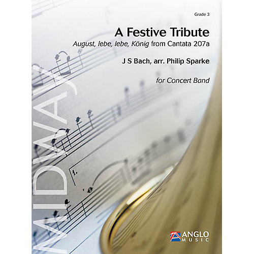 Anglo Music Press A Festive Tribute (from Cantata 207a) (Grade 3 - Score and Parts) Concert Band Level 3 by Philip Sparke-thumbnail