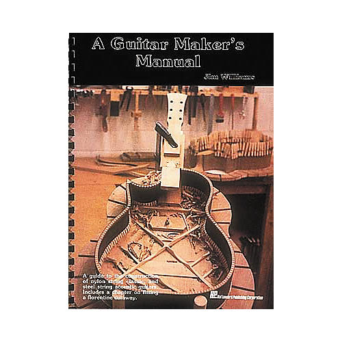 Hal Leonard A Guitar Maker's Manual Book