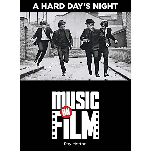 Limelight Editions A Hard Day's Night (Music on Film Series) Music On Filments Series Softcover Written by Ray Morton-thumbnail