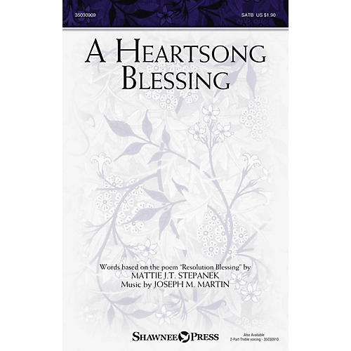 Shawnee Press A Heartsong Blessing SATB composed by Joseph M. Martin-thumbnail