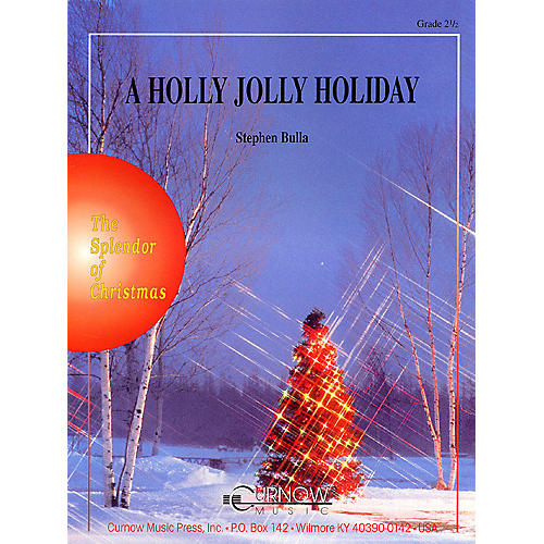 Curnow Music A Holly Jolly Holiday (Grade 2.5 - Score Only) Concert Band Level 2.5 Composed by Stephen Bulla