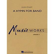 Hal Leonard A Hymn for Band Concert Band Level 2.5 Composed by Hugh Stuart