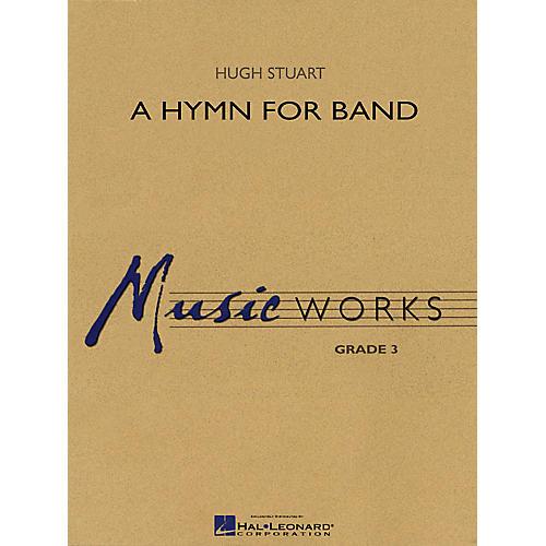Hal Leonard A Hymn for Band Concert Band Level 2.5 Composed by Hugh Stuart-thumbnail
