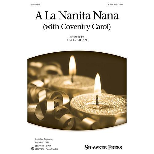 Shawnee Press A La Nanita Nana (with Coventry Carol) 2-Part arranged by Greg Gilpin-thumbnail