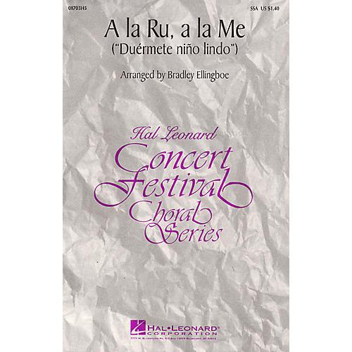 Hal Leonard A La Ru, A La Me SSA arranged by Bradley Ellingboe