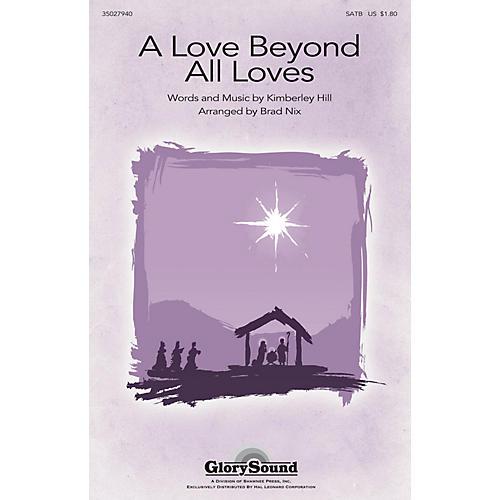Shawnee Press A Love Beyond All Loves SATB arranged by Brad Nix-thumbnail
