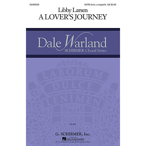 G. Schirmer A Lover's Journey (Dale Warland Choral Series) SATB Divisi composed by Libby Larsen-thumbnail