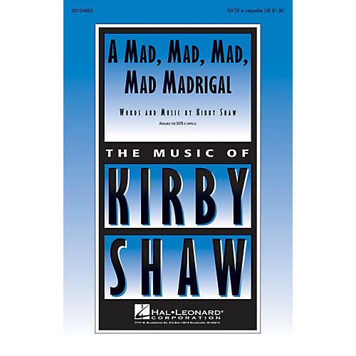 Hal Leonard A Mad, Mad, Mad, Mad Madrigal SATB a cappella composed by Kirby Shaw
