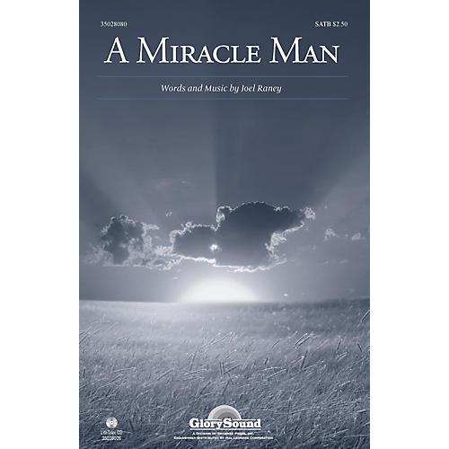 Shawnee Press A Miracle Man SATB composed by Joel Raney