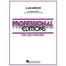 Hal Leonard A Mis Abuelos Jazz Band Level 5 by Arturo Sandoval Arranged by Michael Philip Mossman