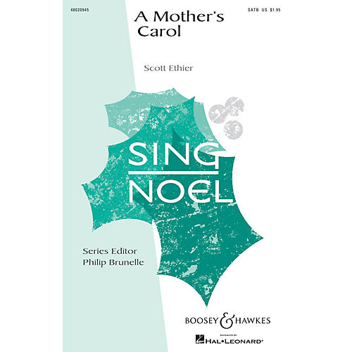 Boosey and Hawkes A Mother's Carol (Sing Noel Series) SATB composed by Scott Ethier-thumbnail