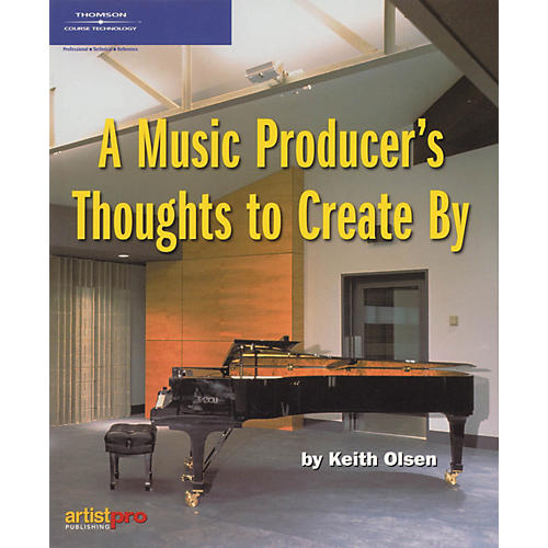 Course Technology PTR A Music Producer's Thoughts To Create By (Book)